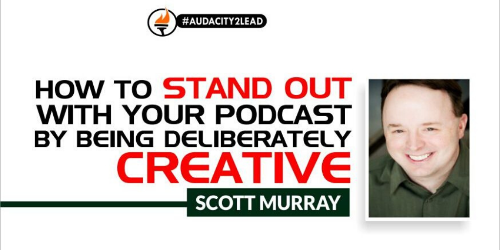 Scott Murray Creative Podcasting Interview